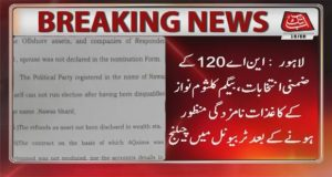 Petition Seeks Barring Kulsoom From Contesting NA-120 By-Election