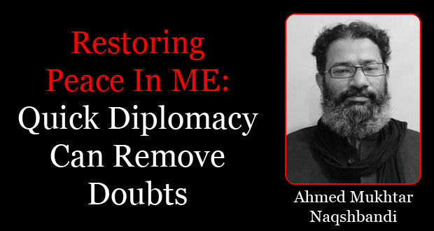 Restoring Peace in ME, Quick Diplomacy Can Remove Doubts