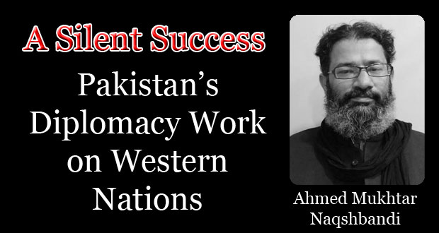 A Silent Success: Pakistan's Diplomacy Work On Western Nations