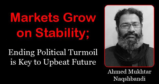 Markets Grow on Stability; Ending Political Turmoil is Key to Upbeat Future
