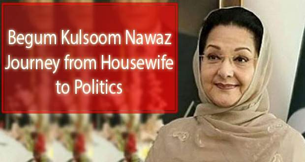 Begum Kulsoom Nawaz Journey From Housewife To Politics