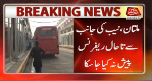 Multan Metro Scam: NAB Failed Again to File Reference